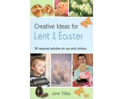 CREATIVE IDEAS FOR LENT & EASTER