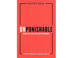 UNPUNISHABLE - ENDING OUR LOVE AFFAIR WITH PUNISHMENT