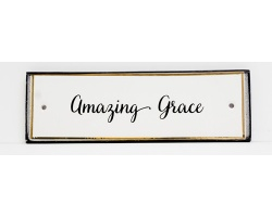 AMAZING GRACE - CERAMIC WALL PLAQUE