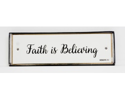 FAITH IS BELIEVING - CERAMIC WALL PLAQUE